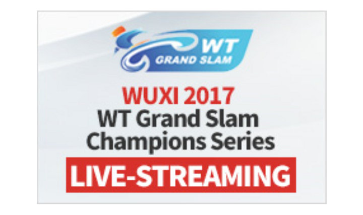 [Live] Wuxi 2017 World Taekwondo Grand Slam Champions SeriesⅡ